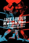 Knock Out, tres historias de boxeo - Jack London, Enrique Breccia