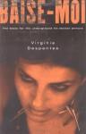 Baise-Moi (Rape Me) - Virginie Despentes, Bruce Benderson