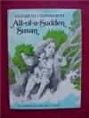 All-Of-A-Sudden Susan - Elizabeth Coatsworth