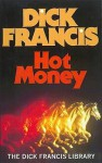 Hot Money (Dick Francis Library) - Dick Francis