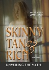 Skinny, Tan, and Rich: Unveiling the Myth - Maryanne Comaroto, Gary R. Gruber
