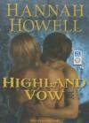 Highland Vow - Hannah Howell, Sophie Eastlake, Angela Dawe