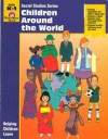 Children Around the World: Grades K-1 - Jo Ellen Moore, Jo Supancich, Joy Evans