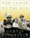 Too Close to the Sun - Curtis Roosevelt