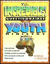 Incredible Questionaires for Youth Ministry: 50 Ways to Find All Sorts of Neat Stuff About.. - Rick Bundschuh, E.G. Von Trutzschler