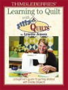 Thimbleberries Learning to Quilt with Jiffy Quilts: A Beginner's Guide to Getting Started with 8 Easy Projects - Lynette Jensen