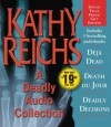 A Deadly Audio Collection: Three Bestsellers In One Package - Kathy Reichs, Amy Irving, Katherine Borowitz