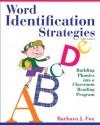Word Identification Strategies: Building Phonics into a Classroom Reading Program, 5/e - Barbara J. Fox