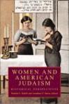Women and American Judaism: Volume 1, Western Dominance, 1900-1945 - Jonathan D. Sarna, Pamela S. Nadell, Pamela Susan Nadell
