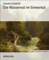 Die Wassernot im Emmental (German Edition) - Jeremias Gotthelf