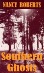 Southern Ghosts - Nancy Roberts