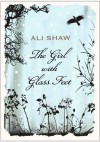 The Girl with Glass Feet - Ali Shaw