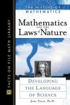 Mathematics and the Laws of Nature: Developing the Language of Science - John Tabak
