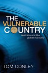 The Vulnerable Country: Australia and the Global Economy - Tom Conley