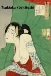 62 Color Paintings of Tsukioka Yoshitoshi (Taiso Yoshitoshi) - Japanese Printmaker (April 30, 1839 - June 9, 1892) - Jacek Michalak, Tsukioka Yoshitoshi