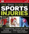 The BMA Guide to Sport Injuries - Marcus A. Hardy, British Medical Association