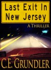 Last Exit In New Jersey - C.E. Grundler
