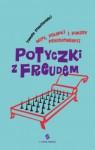 Potyczki z Freudem. Mity, pułapki i pokusy psychoterapii - Tomasz Stawiszyński