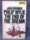 The End of the Dream - Philip Wylie, John Brunner
