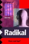 Radikal - Jana Frey