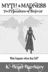 Myth & Madness: The Prisoners of Sólvor - Lexa Roi Clarke