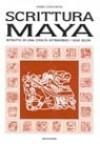 Scrittura Maya: Ritratto di una civiltà attraverso i suoi segni - Maria Longhena
