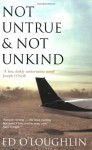 Not Untrue And Not Unkind - Ed O'Loughlin