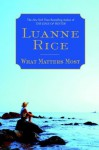 What Matters Most: A Novel - Luanne Rice