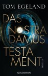 Das Nostradamus-Testament: Thriller - Tom Egeland, Maike Dörries, Günther Frauenlob