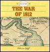 The War of 1812 - Rebecca Stefoff, Peter Mavrikis