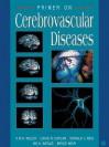 Primer on Cerebrovascular Diseases - Louis R. Caplan, Donald J Reis, Bo K Siesjo, Bruce Weir, K Michael Welch