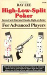 High-Low-Split Poker, Seven-Card Stud and Omaha Eight-or-better for Advan (Advance Player) - Ray Zee, Lynne Loomis, Mason Malmuth