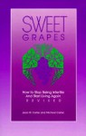 Sweet Grapes: How to Stop Being Infertile and Start Living Again - Jean W. Carter, Michael Carter