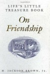 Life's Little Treasure Book on Friendship (Life's Little Treasure Books) - H. Jackson Brown Jr.