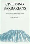 Civilising Barbarians - Leon De Kock