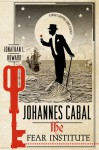 Johannes Cabal: The Fear Institute - Jonathan L. Howard