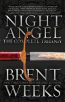Night Angel The Complete Trilogy - Brent Weeks