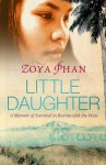 Little Daughter: A Memoir of Survival in Burma and the West - Zoya Phan, Damien Lewis