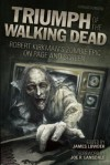 Triumph of The Walking Dead: Robert Kirkman's Zombie Epic on Page and Screen - James Lowder, Joe R. Lansdale, Jay Bonansinga, Jonathan Maberry