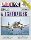 Douglas A-1 Skyraider - WarbirdTech Volume 13 - Larry Davis