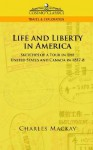 Life & Liberty in America - Charles MacKay