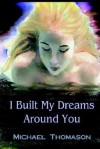 I Built My Dreams Around You - Michael Thomason