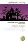 Arkham Asylum - Frederic P. Miller, Agnes F. Vandome, John McBrewster