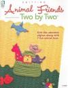 Animal Friends Two by Two - Jeanne Stauffer, Diane Schmidt