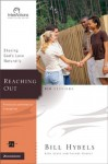Reaching Out: Sharing God's Love Naturally (Interactions) - Bill Hybels, Kevin G. Harney, Sherry Harney