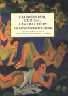 Primitivism, Cubism, Abstraction: The Early Twentieth Century - Gillian Perry, Charles Harrison, Francis Frascina