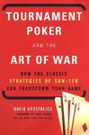 Tournament Poker And The Art Of War - David Apostolico