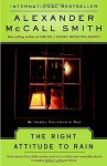 The Right Attitude to Rain: Book 3 - Alexander McCall Smith