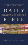 The Two Year Daily Reading & Prayer Bible - Zondervan Publishing