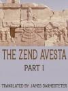 The Zend Avesta: Part I - Max Müller, James Darmesteter